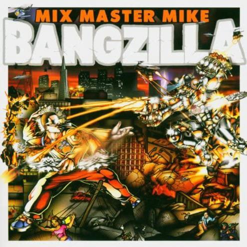 Mix Master Mike – Bangzilla