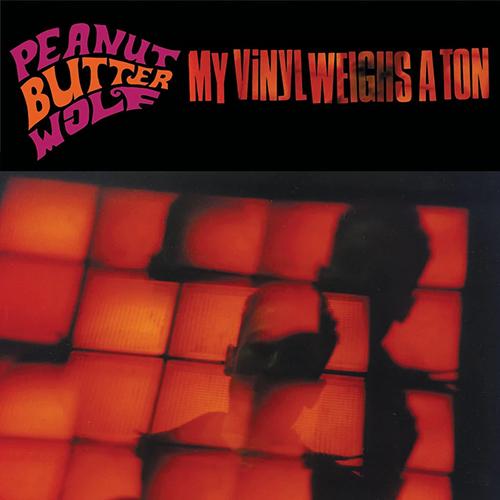 Peanut Butter Wolf – My Vinyl Weighs A Ton