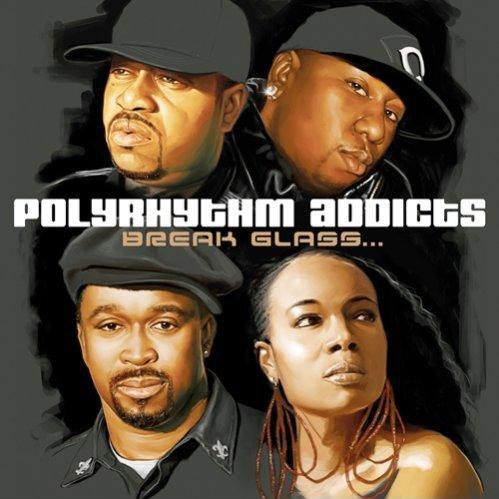 Polyrhythm Addicts – Break Glass…