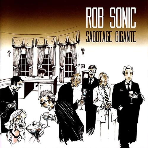 Rob Sonic – Sabotage Gigante