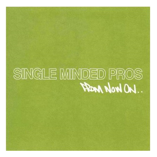 Single Minded Pros – From Now On…