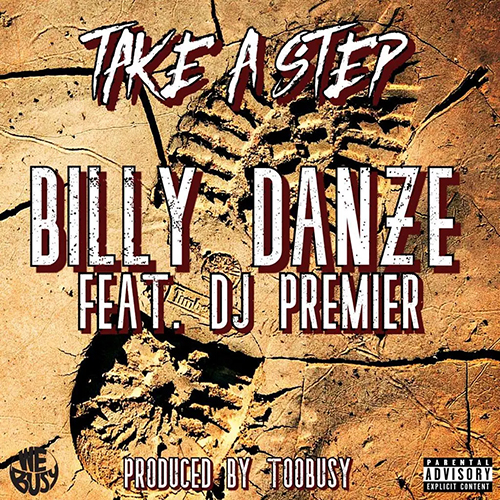 """Take A Step"" e' il nuovo singolo di Billy Danze"