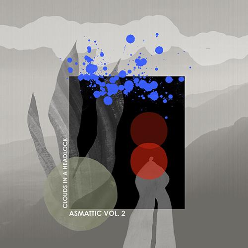 """I Clouds In A Headlock pubblicano """"Asmattic Vol. 2"""""""