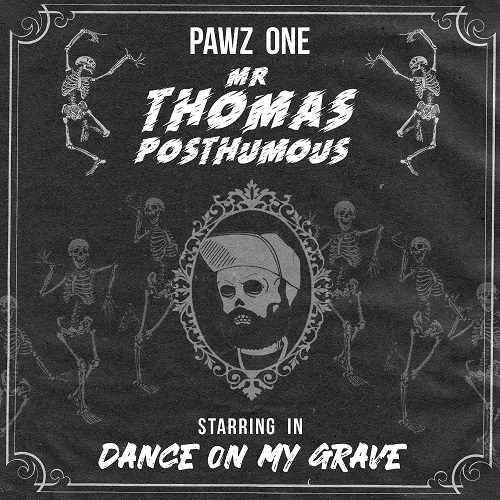 "Pawz One pubblica ""Dance On My Grave"""