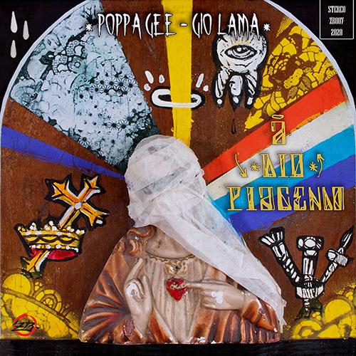"""Poppa Gee e Gio' Lama pubblicano """"A Dio piacendo"""""""