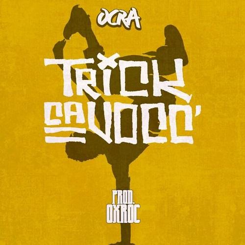 """""""Trick ca vocc'"""" e' il nuovo video di Ocra"""