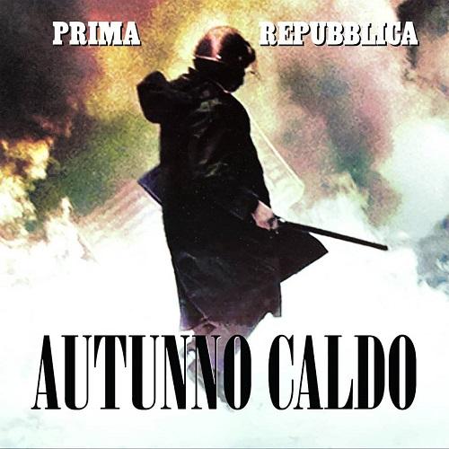"""""""Autunno caldo"""" e' il nuovo singolo firmato Prima Repubblica"""