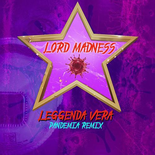"""Lord Madness pubblica """"Leggenda vera pandemia remix"""""""
