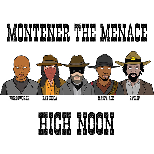 "Montener The Menace ospita Masta Ace, Rah Digga, Wordsworth e Fatlip in ""High Noon"""