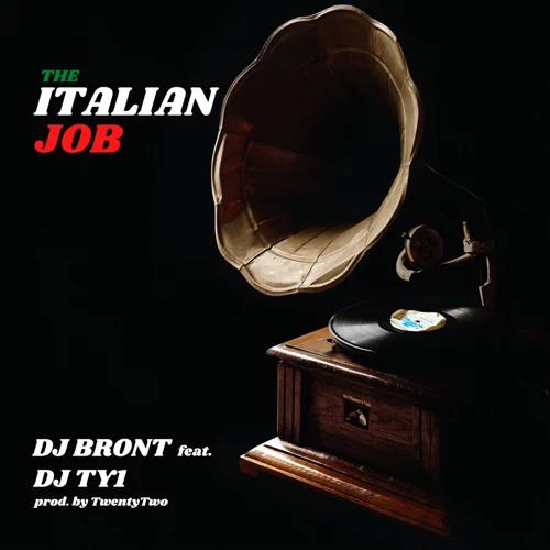 """""""The italian job"""" e' il nuovo singolo di Dj Bront con TY1"""