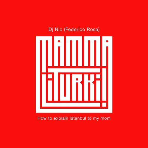 """Il progetto """"MammaLiTurki!"""" di Dj Nio prosegue con foto-libro e documentario"""