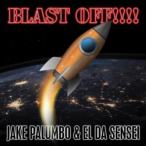 """""""Blast Off!!!"""" e' il nuovo singolo di El Da Sensei e Jake Palumbo"""
