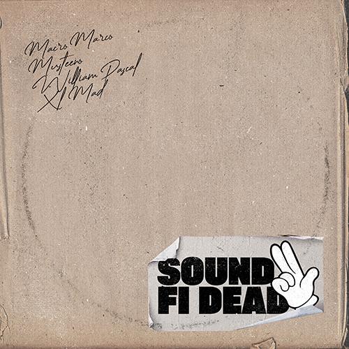 """""""Sound fi dead"""" e' il nuovo singolo di Macro Marco con Musteeno, William Pascal e XL Mad"""