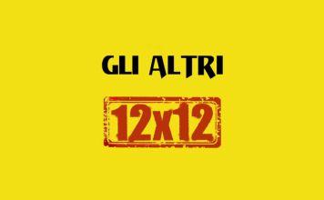 Gli Altri 12x12
