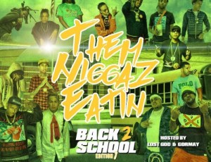 Dj Sam Hoody, Dj 864, Dj Young Rel, TNE & Rap Status Presents:Them Niggaz Eatin (Back 2 School) Edition 1
