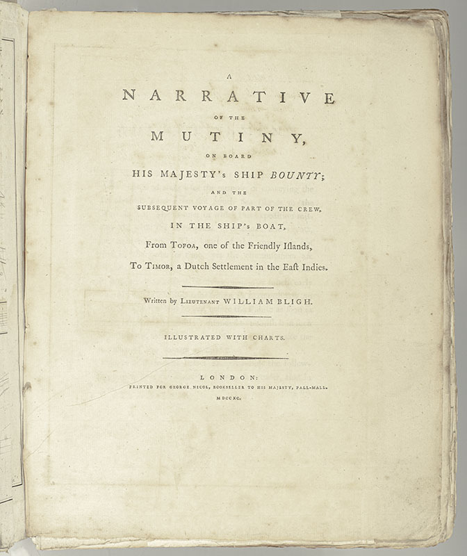 A Narrative of the Mutiny on Board His Majesty's Ship Bounty; and the Subsequent Voyage of Part of the Crew, In the Ships Boat from Tofua, one of the Friendly Islands, To Timor, Dutch Settlement in the East Indies.