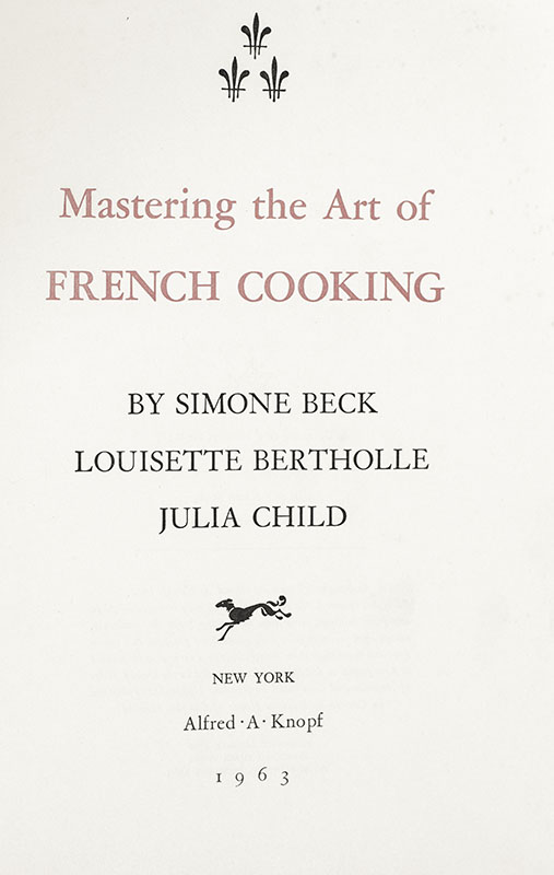 Mastering the Art of French Cooking.