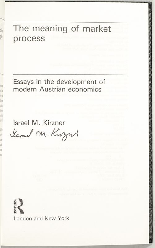 The Meaning of the Market Process: Essays in the Development of Modern Austrian Economics.
