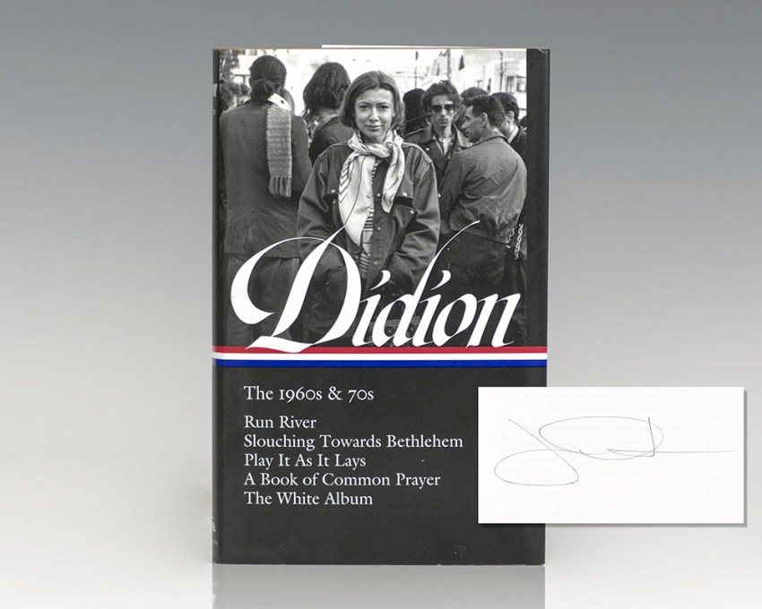 Joan Didion: The 1960s & 70s: Run River, Slouching Towards Bethlehem, Play It As It Lays, A Book of Common Prayer, The White Album.