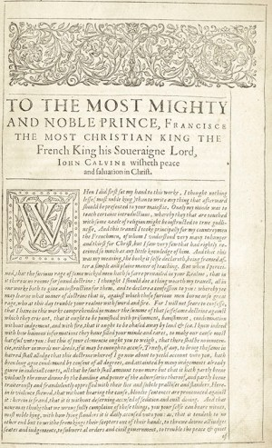 The Institution Of Christian Religion, Written In Latin By M. John Calvine, Translated Into English According To The Authors Last Edition; With Sundry Tables To Finde The Principall Matters Intreated Of In This Booke.