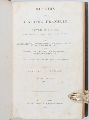Memoirs of Benjamin Franklin: Written By Himself and Continued by His Grandson and Others.