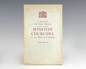 A Speech by The Prime Minister The Right Honourable Winston Churchill in the House of Commons August 20th, 1940.