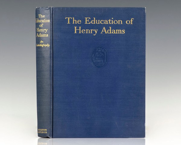 The Education of Henry Adams: An Autobiography.