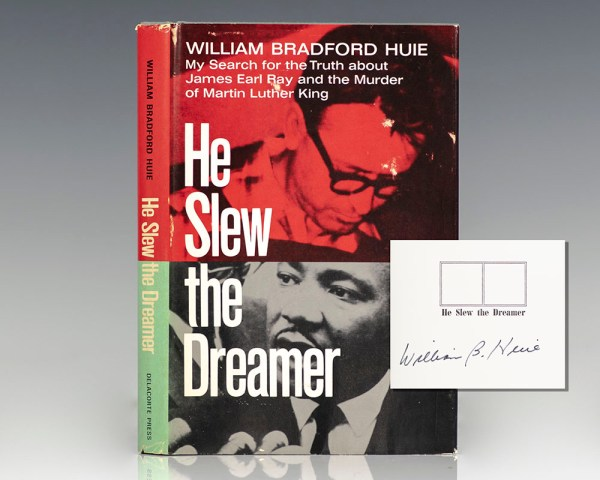 He Slew the Dreamer: My Search, With James Earl Ray, For the Truth About the Murder of Martin Luther King.