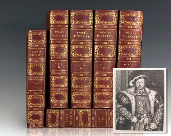 Portraits of Illustrious Personages of Great Britain. Engraved From Authentic Pictures in the Galleries of the Nobility and the Public Collections of the Country. With Biographical and Historical Memoirs of Their Lives and Actions.