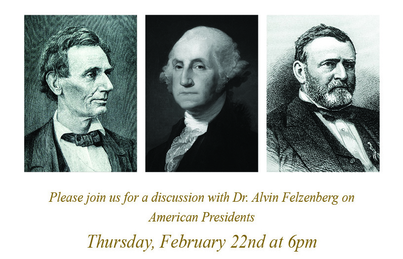 Join Us For a Discussion on American Presidents with Dr. Alvin Felzenberg