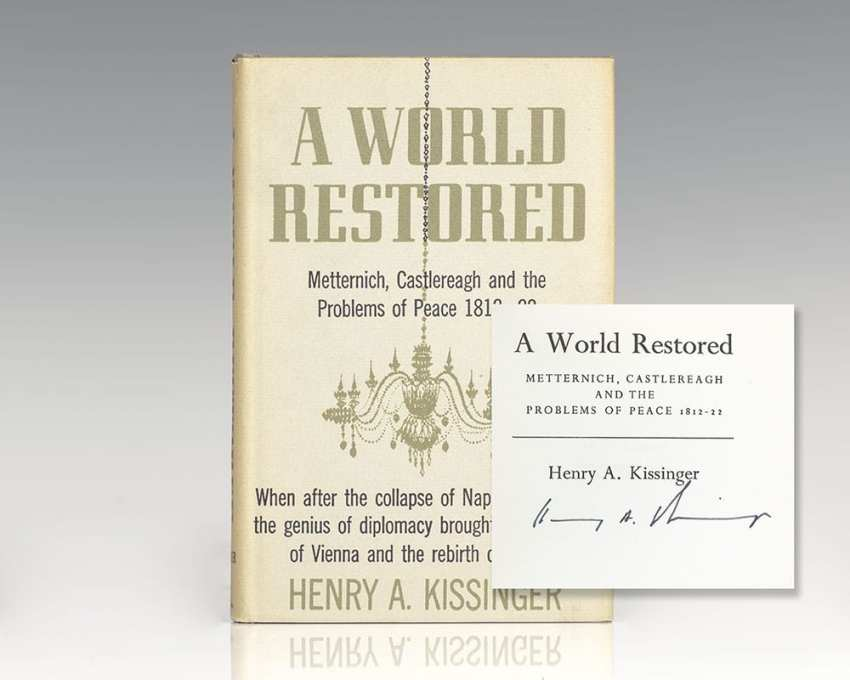 A World Restored: Metternich, Castlereagh and the Problems of Peace 1812-22.
