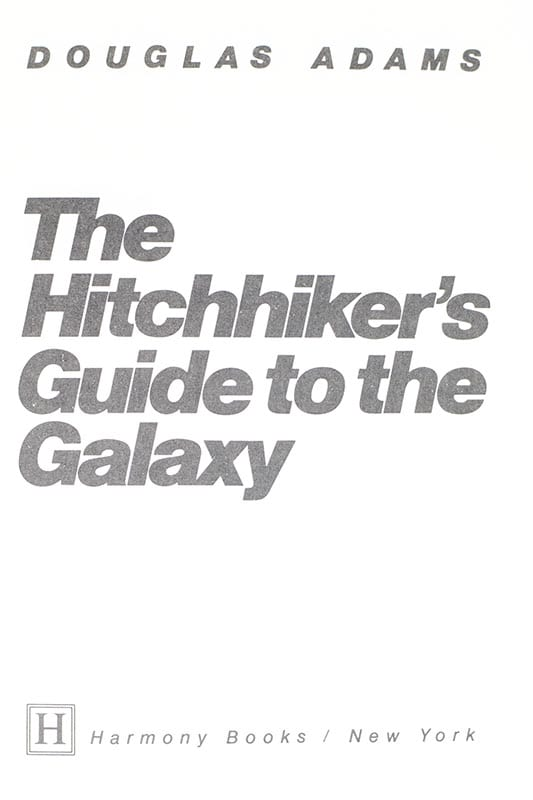The Hitchhiker's Guide To the Galaxy (Hitch Hiker's).