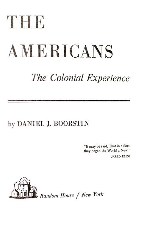 The Americans: The Colonial Experience.