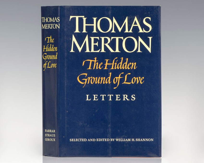 The Hidden Ground of Love: The Letters of Thomas Merton on Religious Experience and Social Concerns.