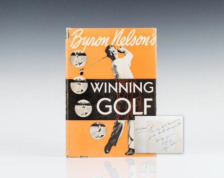 First edition of Byron Nelson's Winning Golf, signed by the author