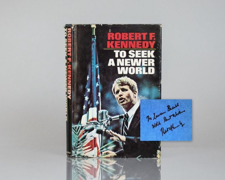 First Edition of To Seek A Newer World by Robert Kennedy, Inscribed