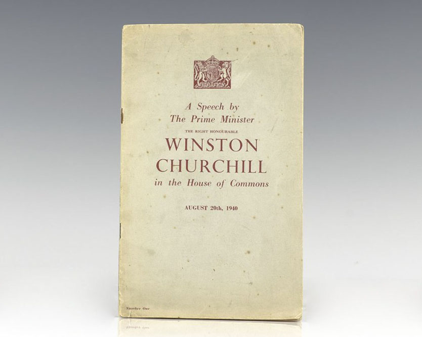 Rare first edition of one of Winston Churchill's most famous speeches: A Speech by The Prime Minister The Right Honourable Winston Churchill in the House of Commons August 20th, 1940.