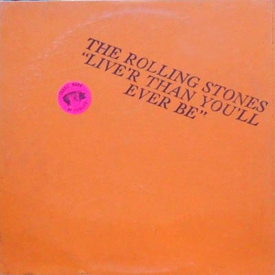 "The Rolling Stones ""Live R Than You'll Ever Be"""
