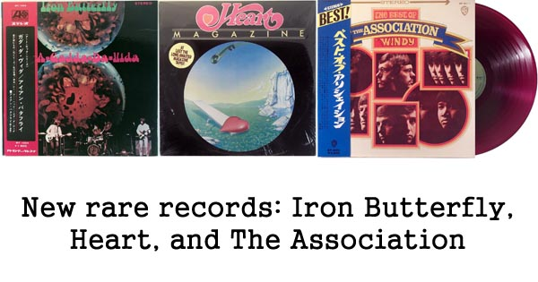 new rare records - iron butterfly, association, heart