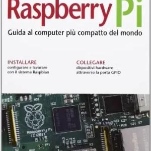 raspberryitalia raspberry pi guida al computer pi compatto del mondo