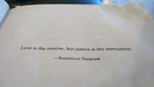 Love is the motive, but justice is the instrument - Reinhold Niebuhr
