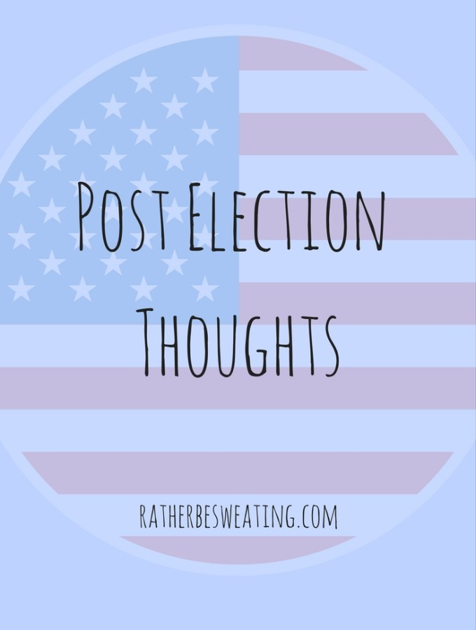 Post Election Thoughts