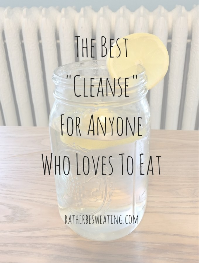 "The Best ""Cleanse"" For Anyone Who Loves To Eat"