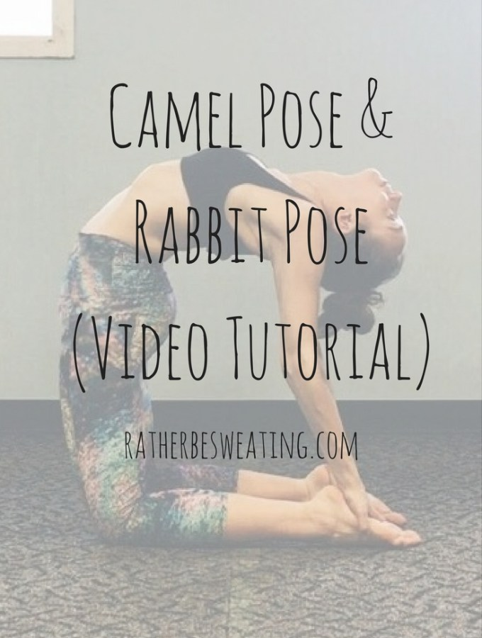 Camel Pose & Rabbit Pose (Video Tutorial)