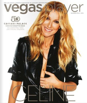 Hyperbolic Exaggeration: front cover for the 2016 edition of Vegas Player magazine celebrating the achievements of Celine Dion.