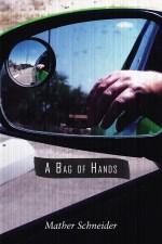 A Bag of Hands by Mather Schneider