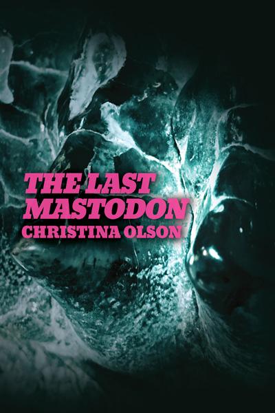 The Last Mastodon by Christina Olson