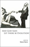 And God Said: Let There Be Evolution by Steve Henn