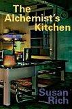 The Alchemist's Kitchen by Susan Rich