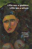 Lillie Was a Goddess, Lillie Was a Whore by Penelope Scambly Schott